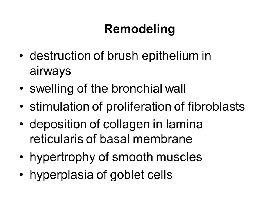 Remodeling destruction of brush epithelium in airways. swelling of the bronchial wall. stimulation of proliferation of fibroblasts.