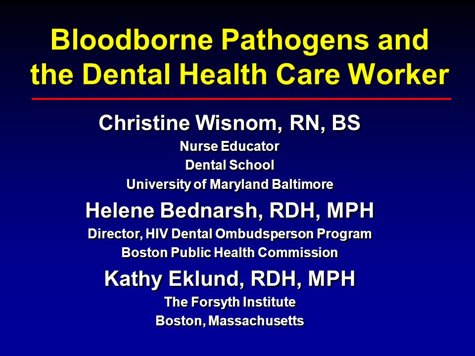 Bloodborne Pathogens and the Dental Health Care Worker