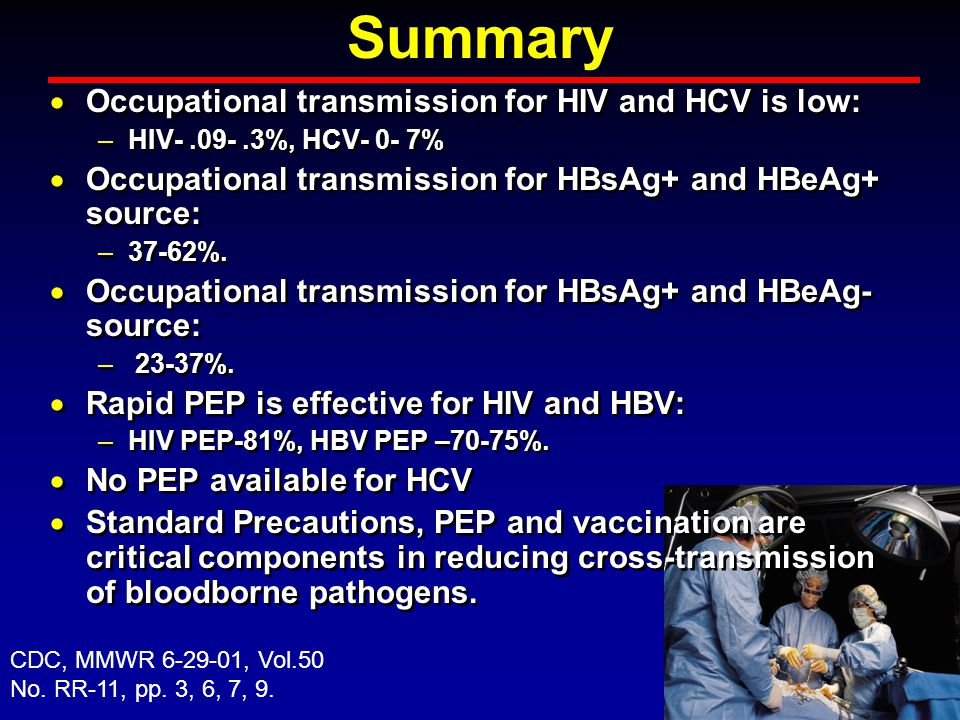 Summary Occupational transmission for HIV and HCV is low:
