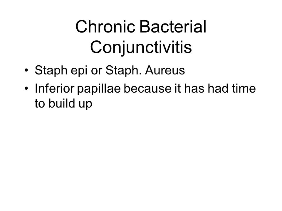 Chronic Bacterial Conjunctivitis