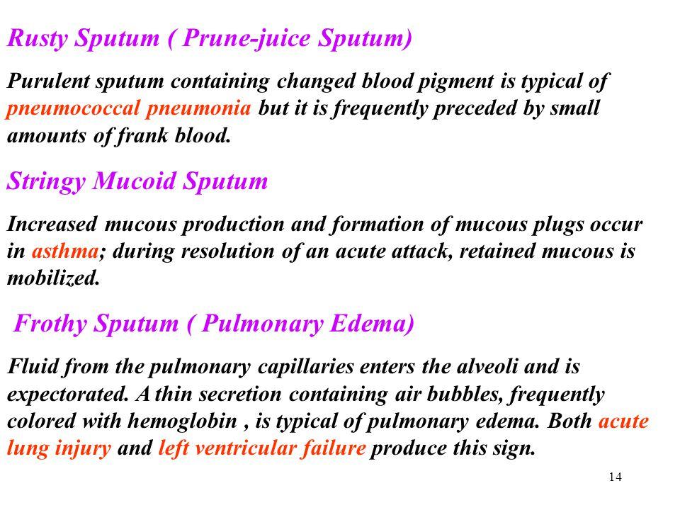 Rusty Sputum ( Prune-juice Sputum)