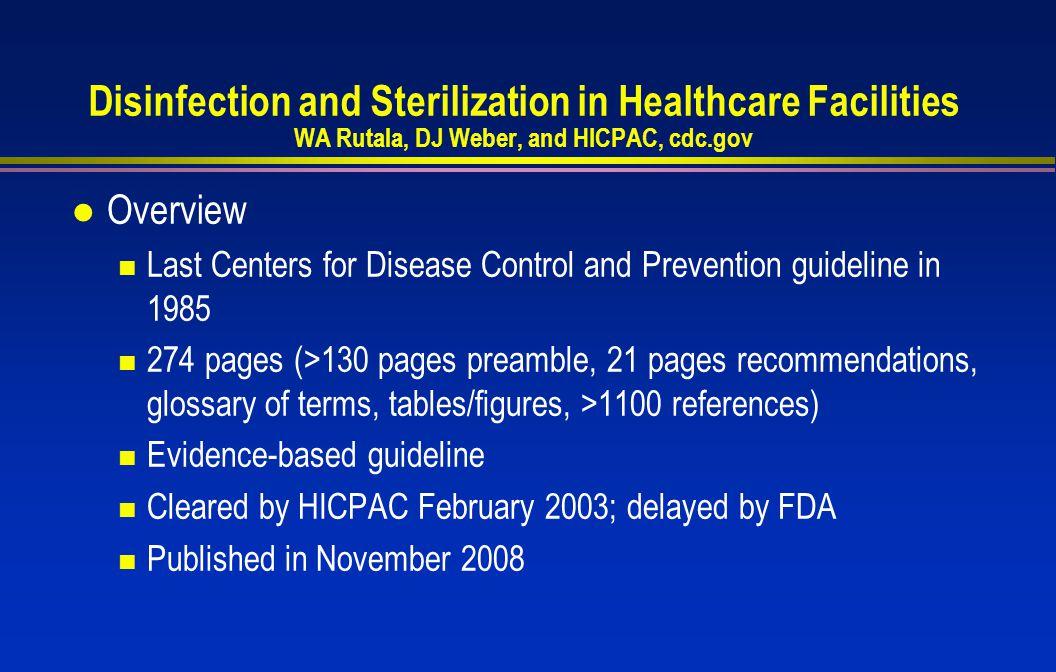 Disinfection and Sterilization in Healthcare Facilities WA Rutala, DJ Weber, and HICPAC, cdc.gov