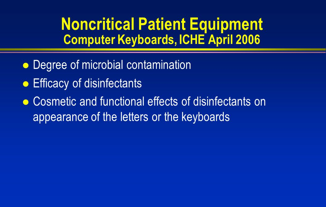 Noncritical Patient Equipment Computer Keyboards, ICHE April 2006