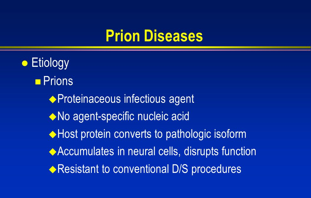 Prion Diseases Etiology Prions Proteinaceous infectious agent