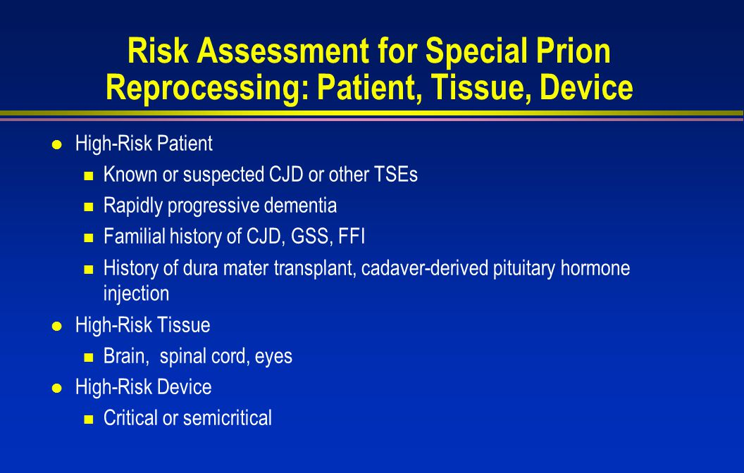Risk Assessment for Special Prion Reprocessing: Patient, Tissue, Device