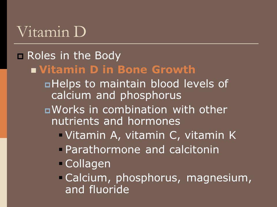 Vitamin D Roles in the Body Vitamin D in Bone Growth