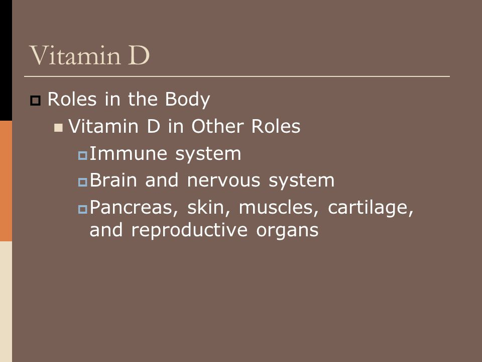 Vitamin D Roles in the Body Vitamin D in Other Roles Immune system
