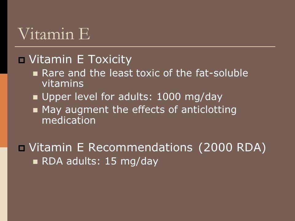 Vitamin E Vitamin E Toxicity Vitamin E Recommendations (2000 RDA)