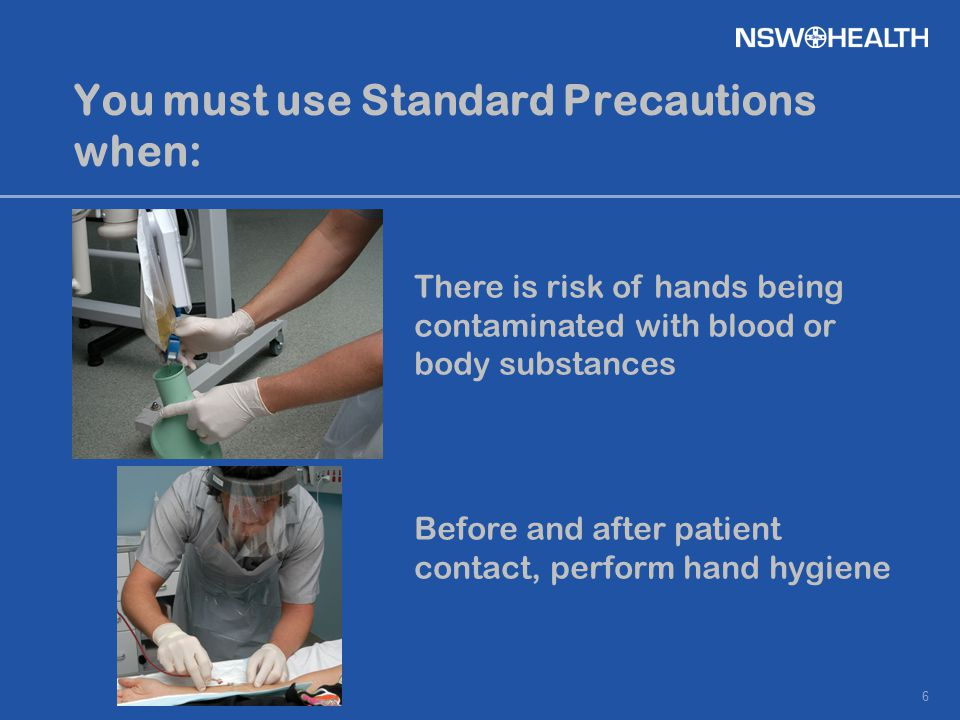 The use of Standard Precautions includes: