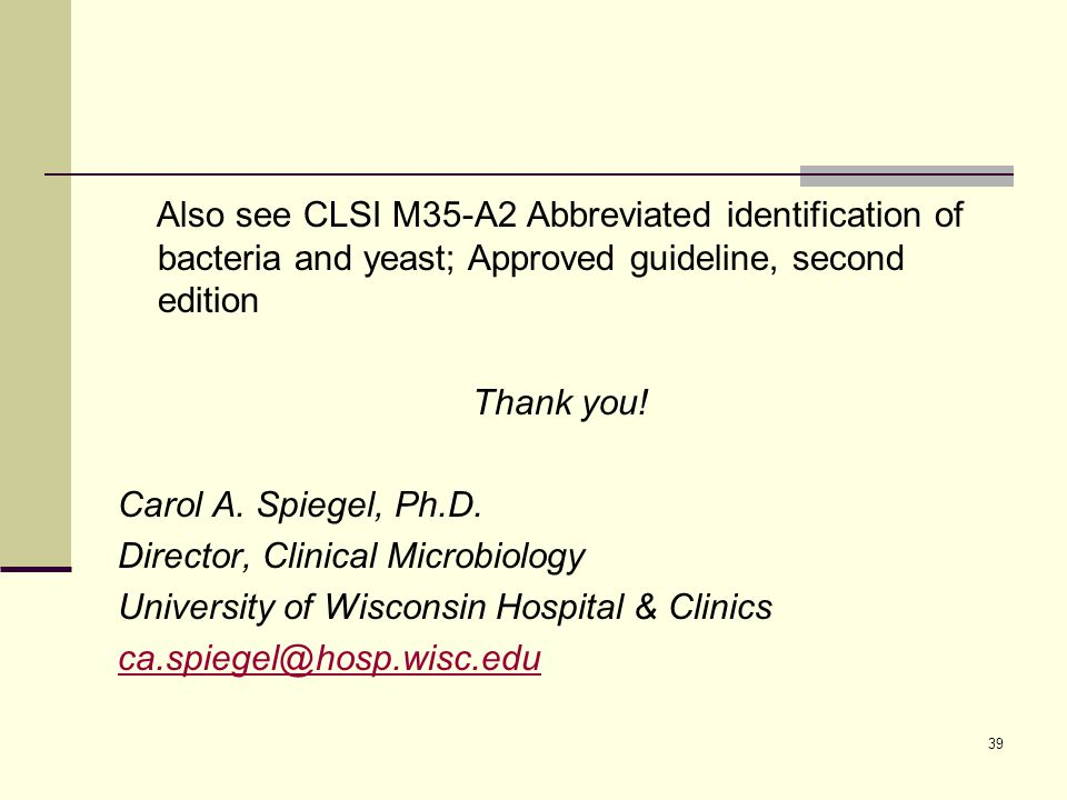 Also see CLSI M35-A2 Abbreviated identification of bacteria and yeast; Approved guideline, second edition