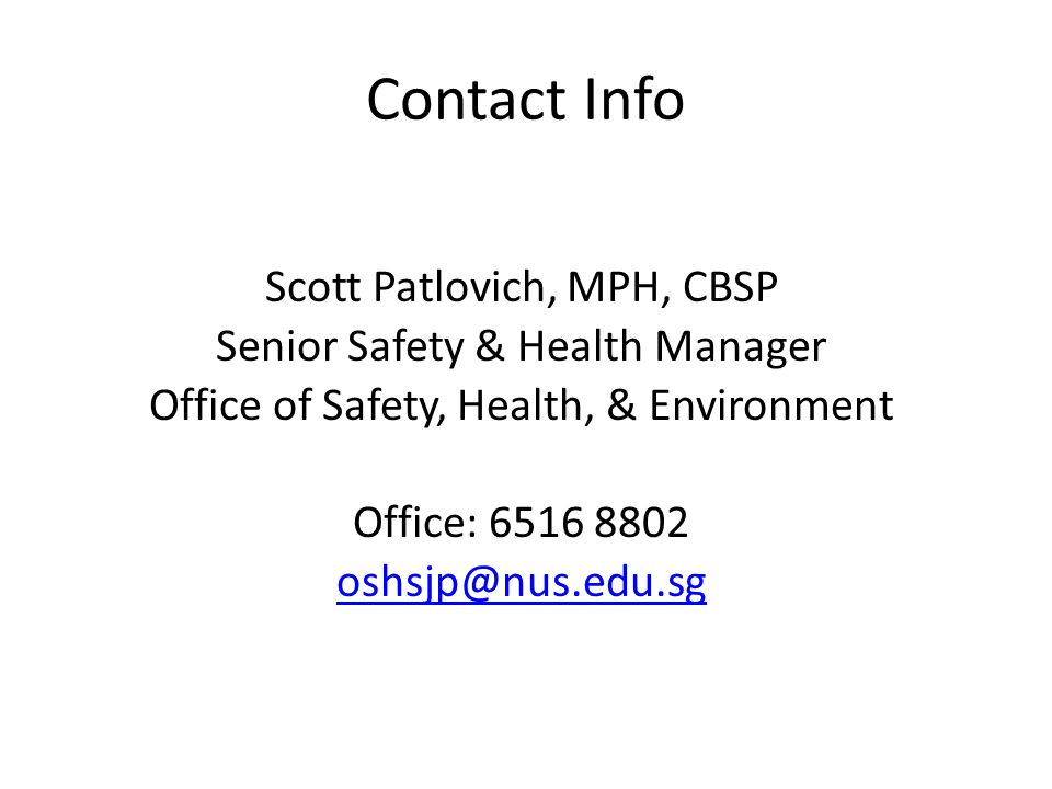 Contact Info Scott Patlovich, MPH, CBSP. Senior Safety & Health Manager. Office of Safety, Health, & Environment.