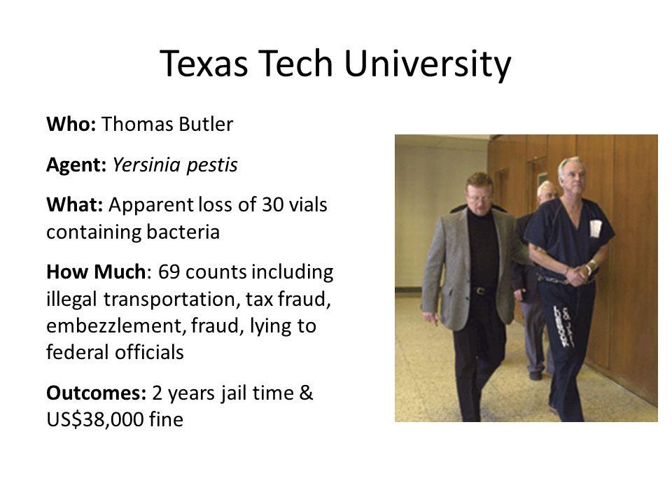 Texas Tech University Who: Thomas Butler Agent: Yersinia pestis