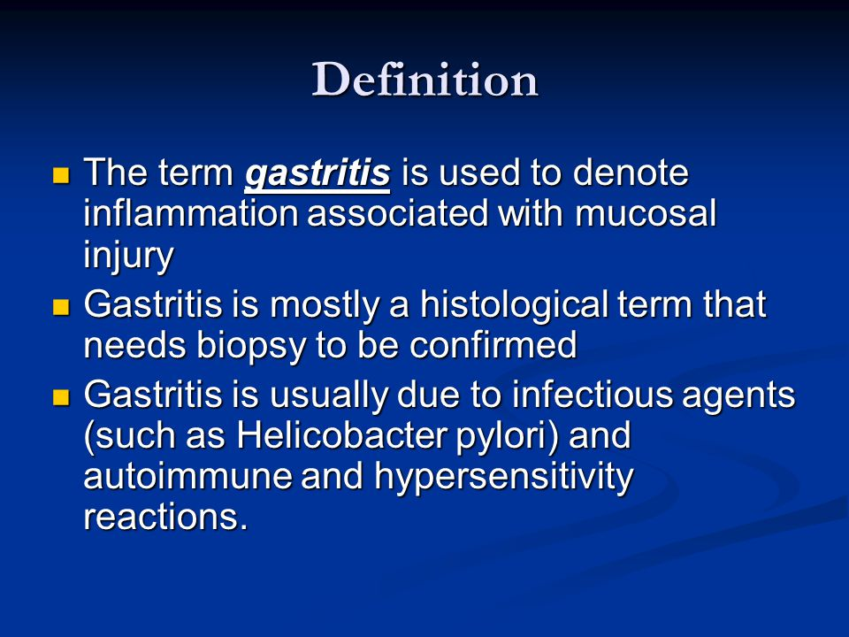 Definition The term gastritis is used to denote inflammation associated with mucosal injury.