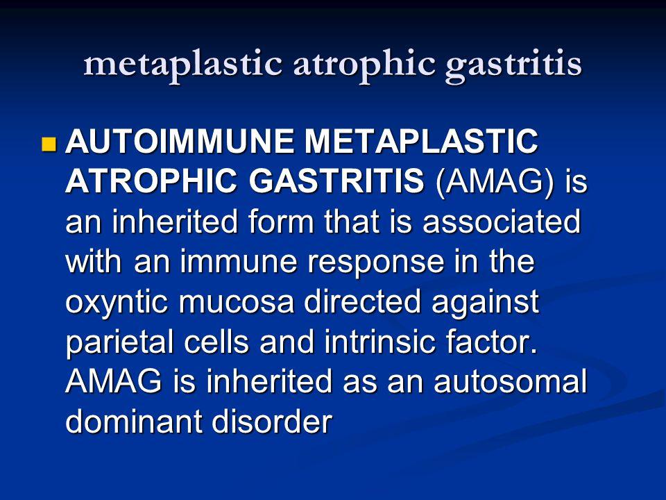 metaplastic atrophic gastritis