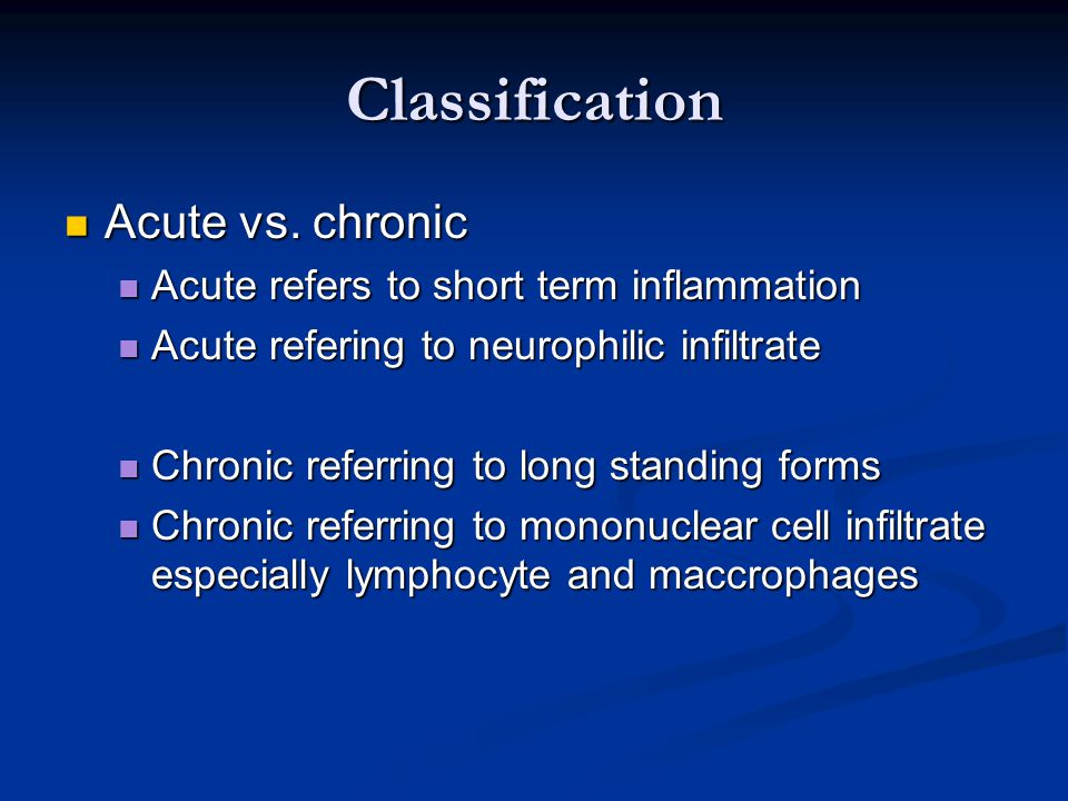 Classification Acute vs. chronic