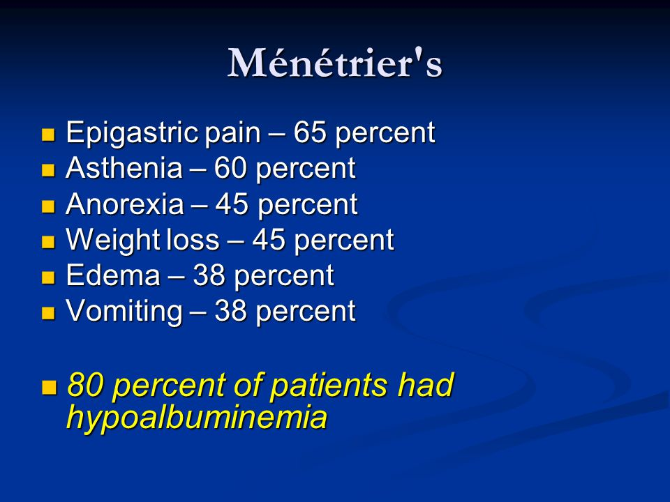 Ménétrier s 80 percent of patients had hypoalbuminemia