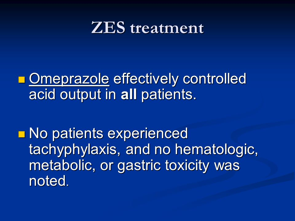 ZES treatment Omeprazole effectively controlled acid output in all patients.