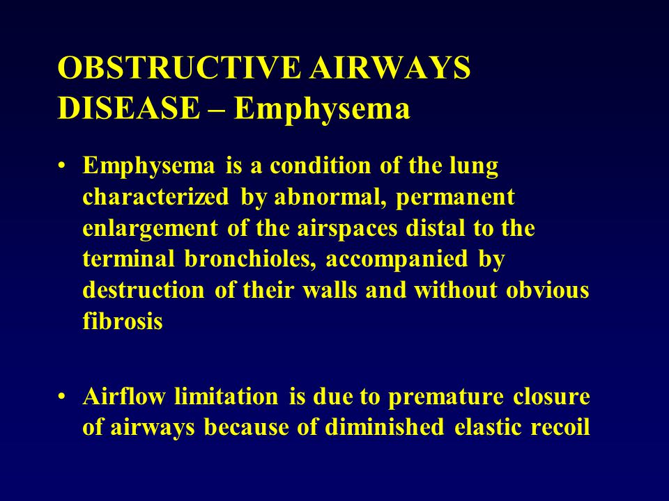 OBSTRUCTIVE AIRWAYS DISEASE – Emphysema