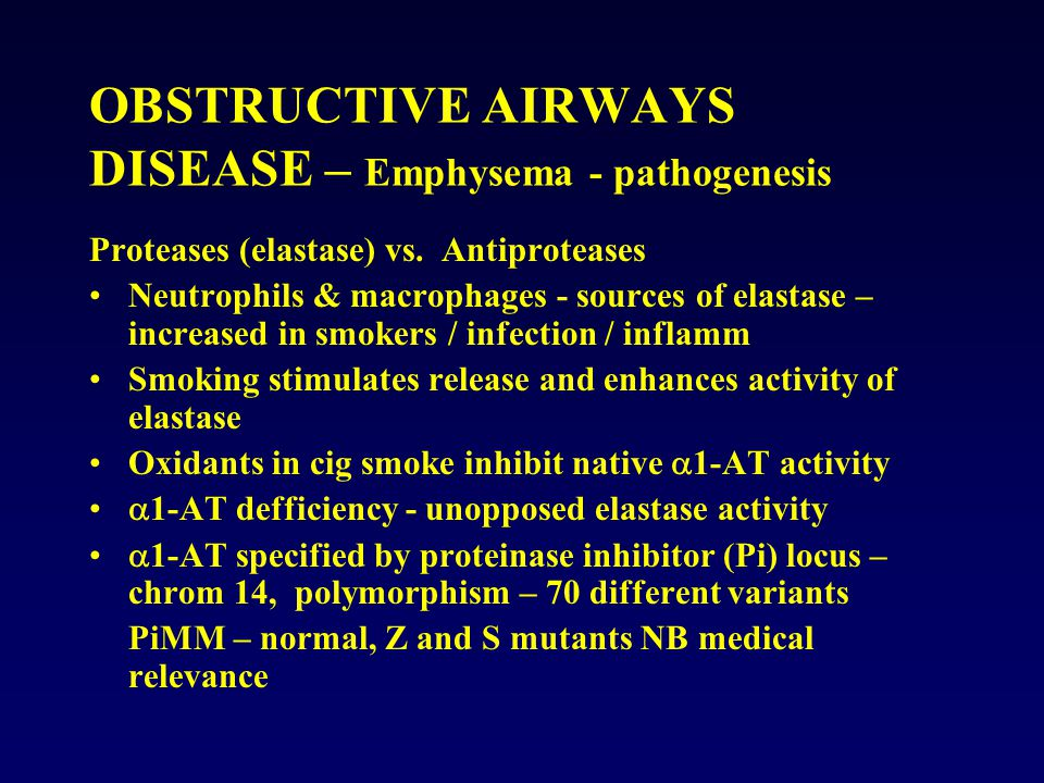 OBSTRUCTIVE AIRWAYS DISEASE – Emphysema - pathogenesis