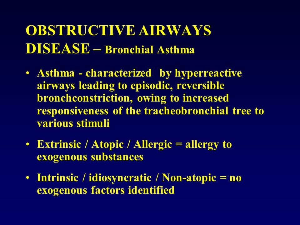 OBSTRUCTIVE AIRWAYS DISEASE – Bronchial Asthma