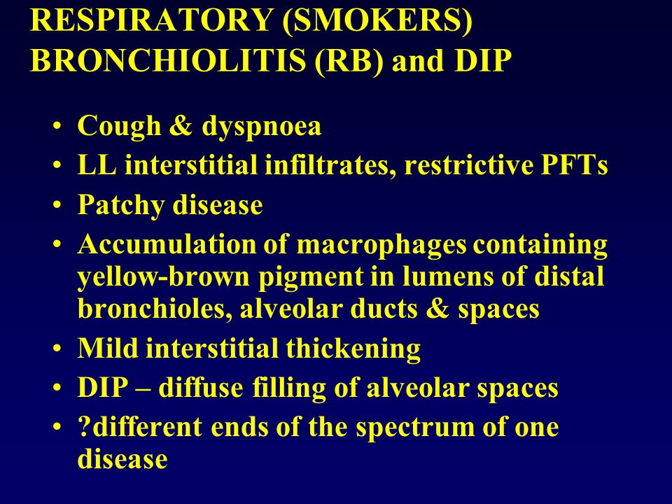 RESPIRATORY (SMOKERS) BRONCHIOLITIS (RB) and DIP