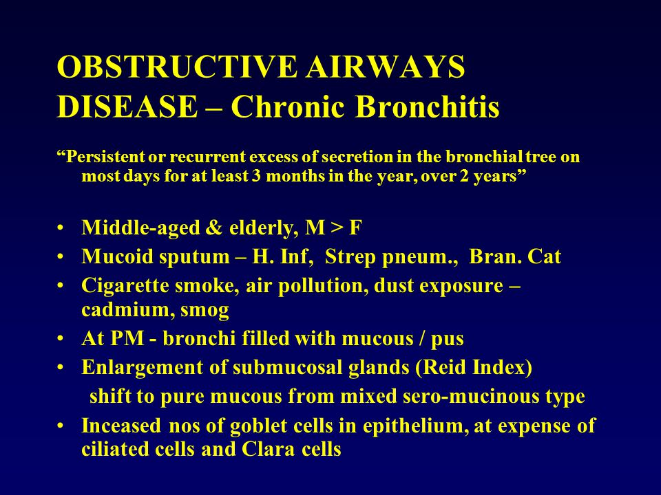 OBSTRUCTIVE AIRWAYS DISEASE – Chronic Bronchitis