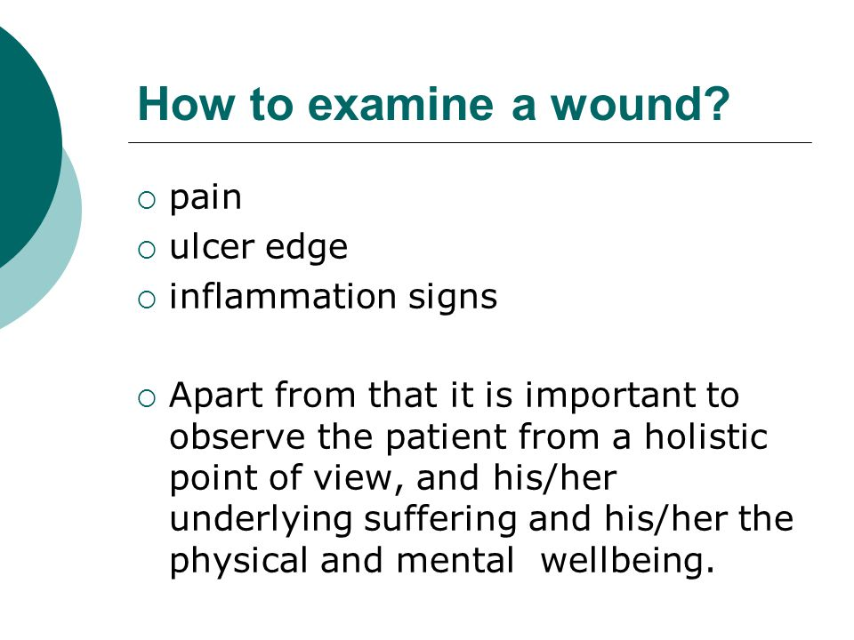 How to examine a wound pain ulcer edge inflammation signs