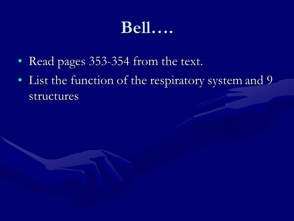 Bell…. Read pages 353-354 from the text.