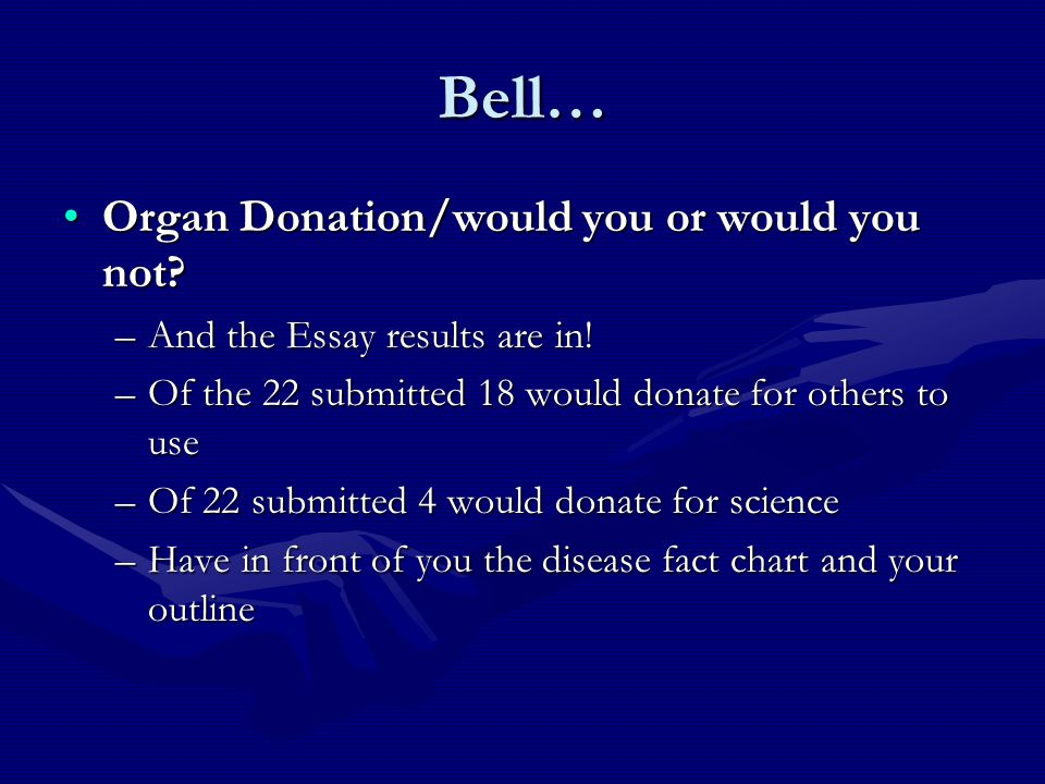 Bell… Organ Donation/would you or would you not