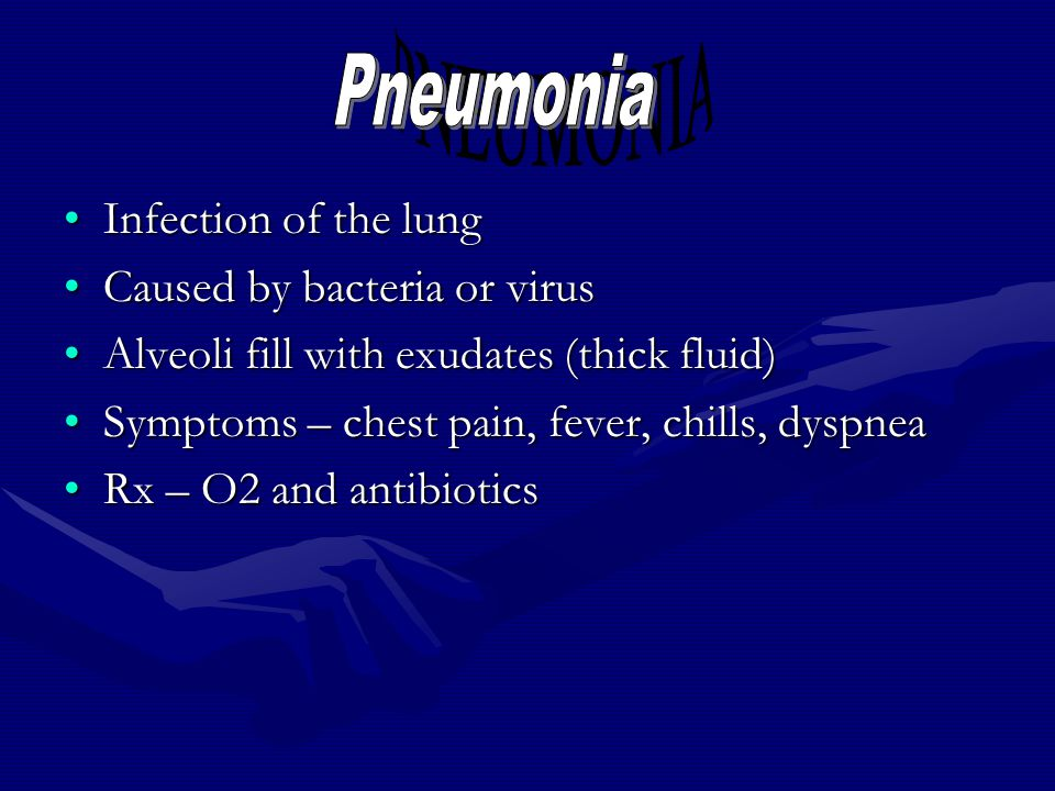 PNEUMONIA Pneumonia Infection of the lung Caused by bacteria or virus