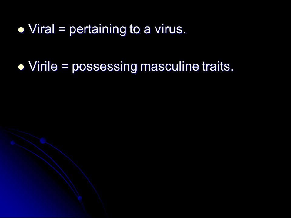 Viral = pertaining to a virus.
