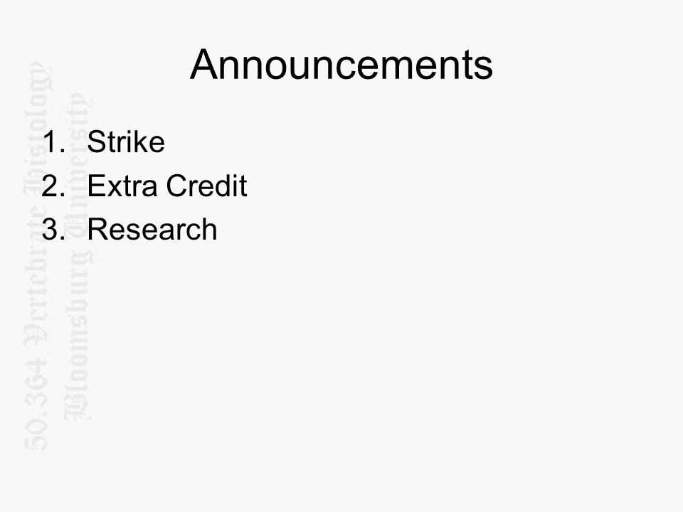 Announcements Strike Extra Credit Research
