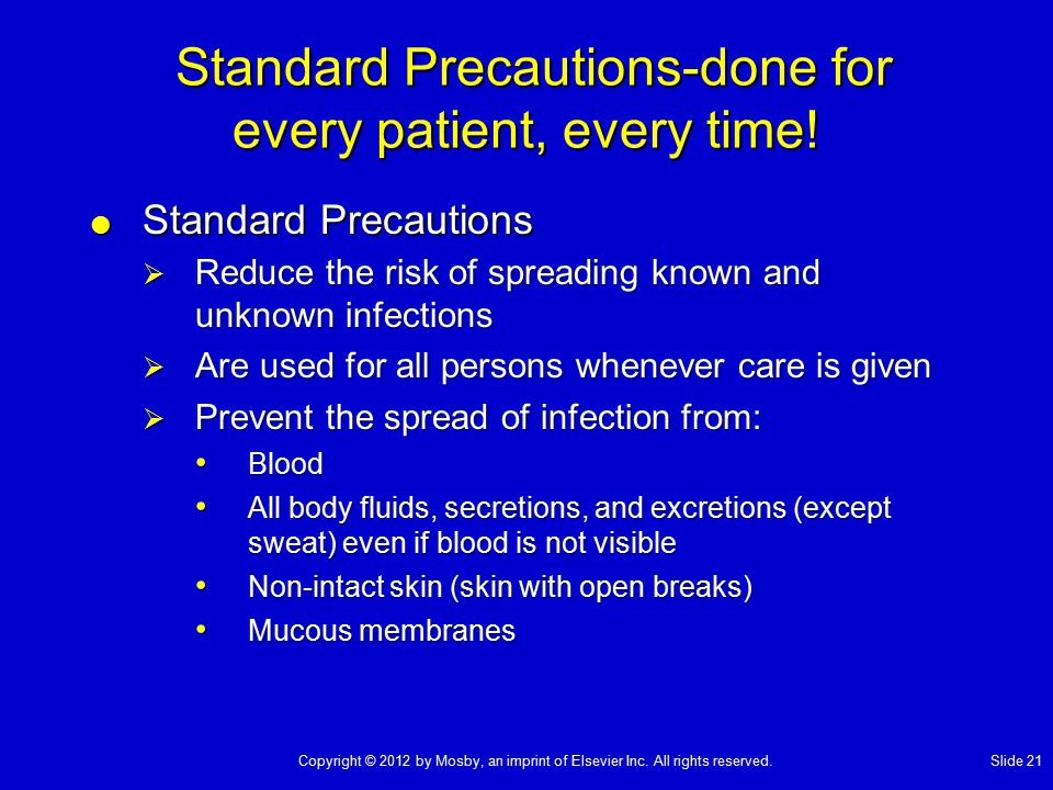 Standard Precautions-done for every patient, every time!