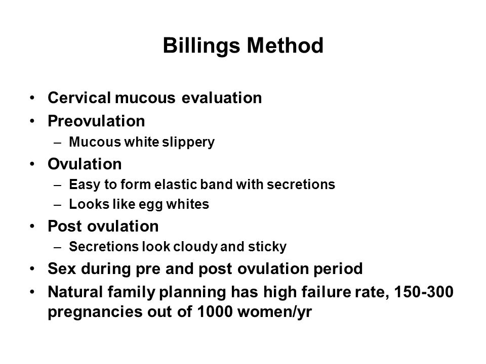 Billings Method Cervical mucous evaluation Preovulation Ovulation