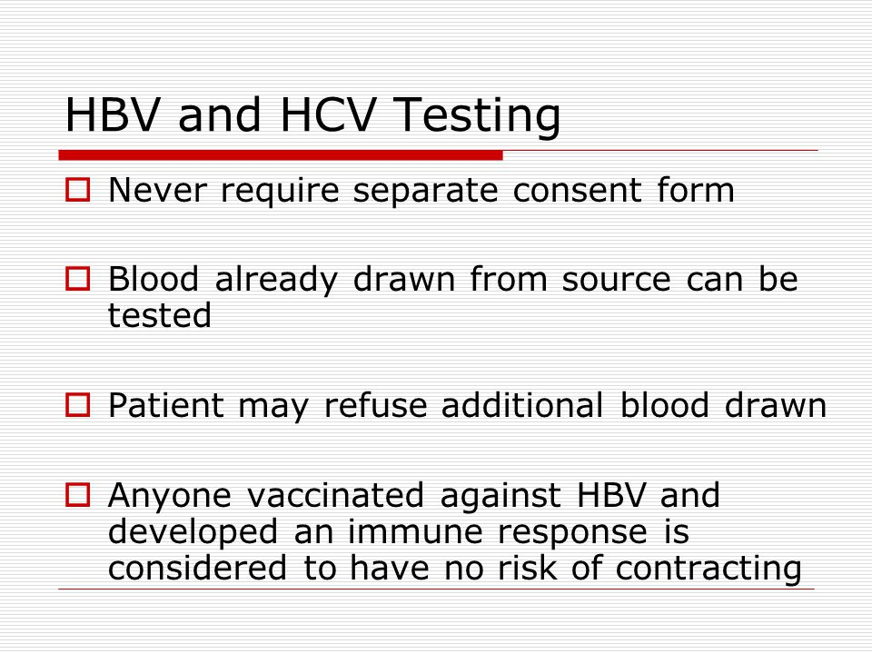 HBV and HCV Testing Never require separate consent form