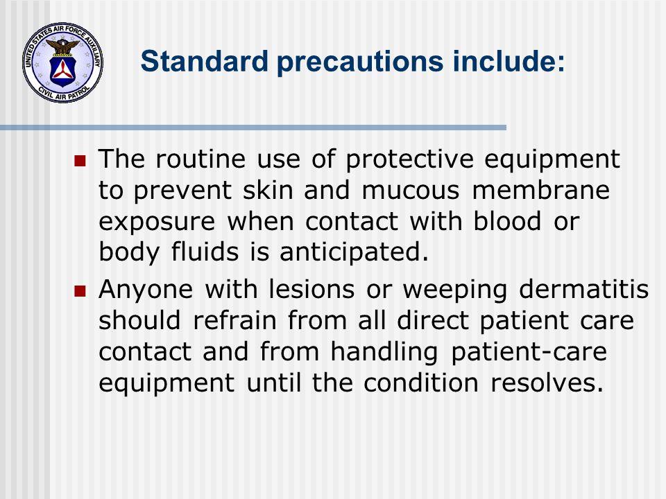 Standard precautions include: