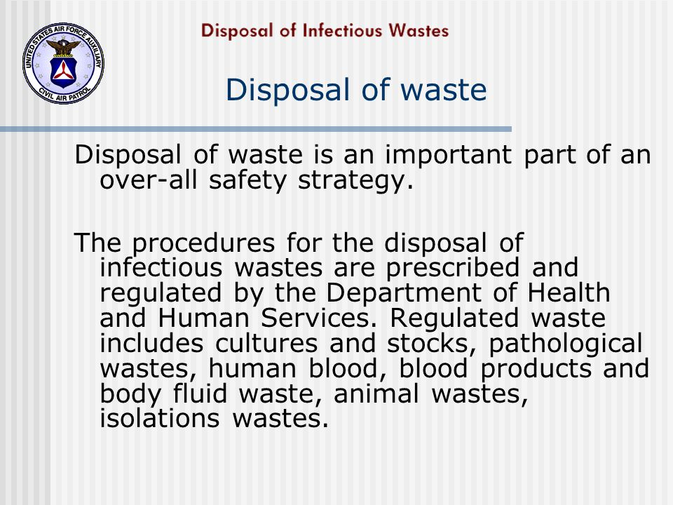 Disposal of waste Disposal of waste is an important part of an over-all safety strategy.