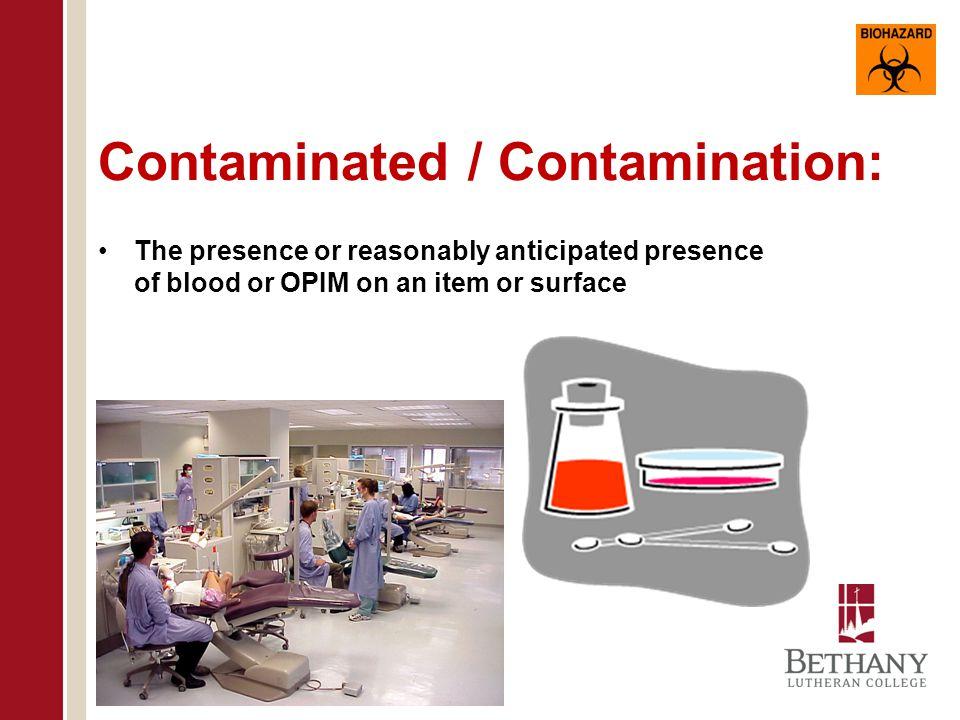 Contaminated / Contamination: