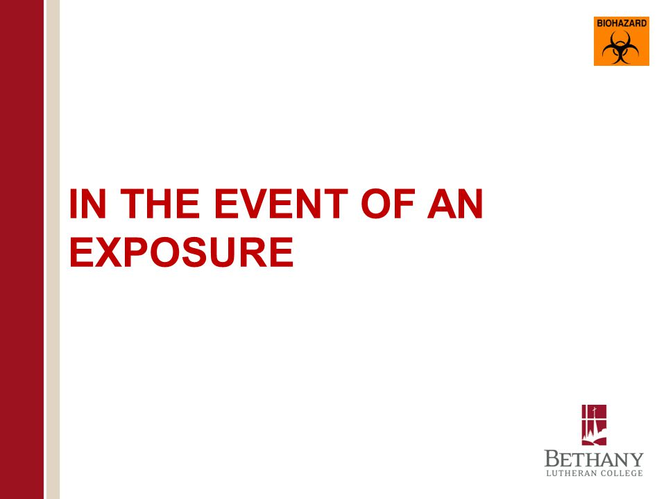 IN THE EVENT OF AN EXPOSURE