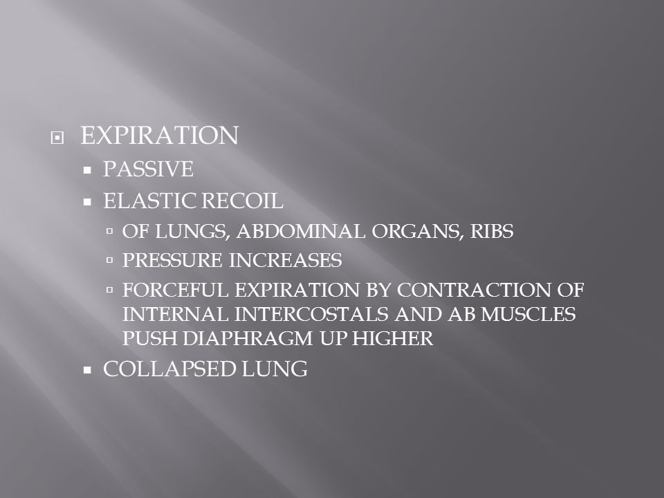 EXPIRATION PASSIVE ELASTIC RECOIL COLLAPSED LUNG