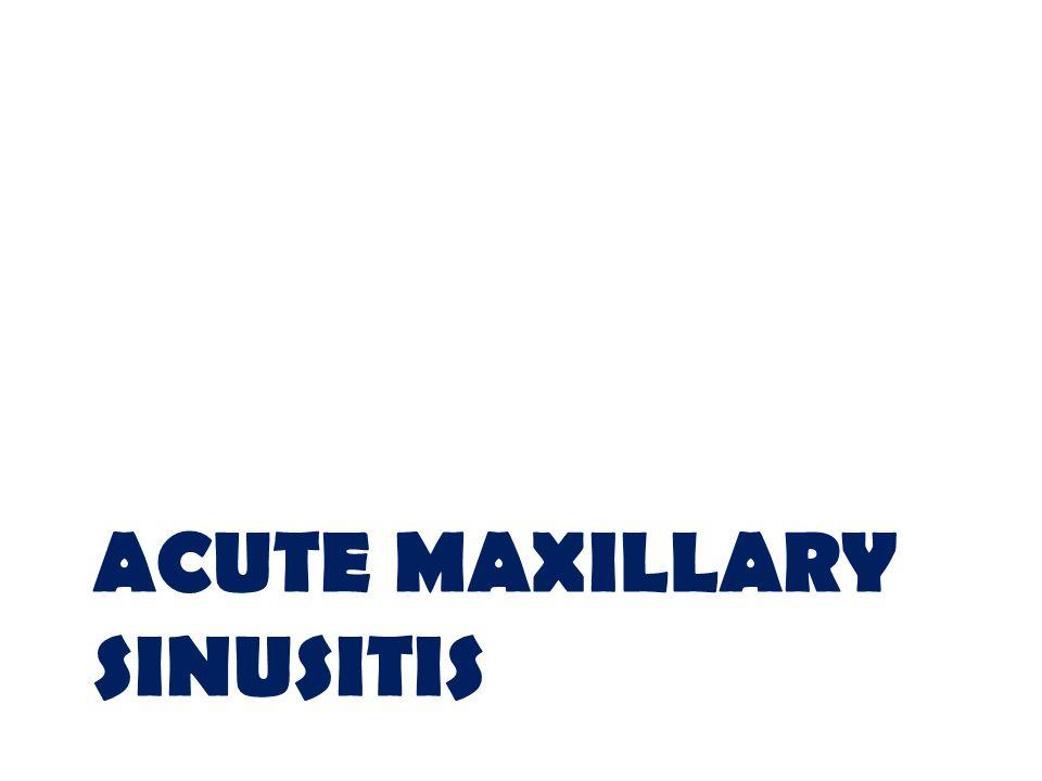 Acute maxillary sinusitis