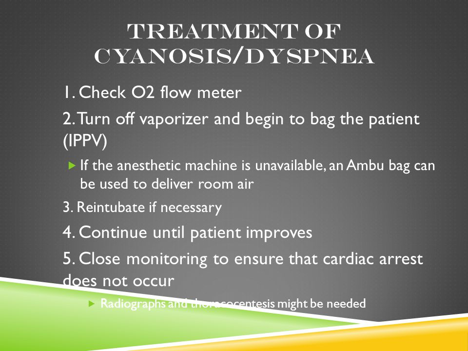 Treatment of cyanosis/dyspnea