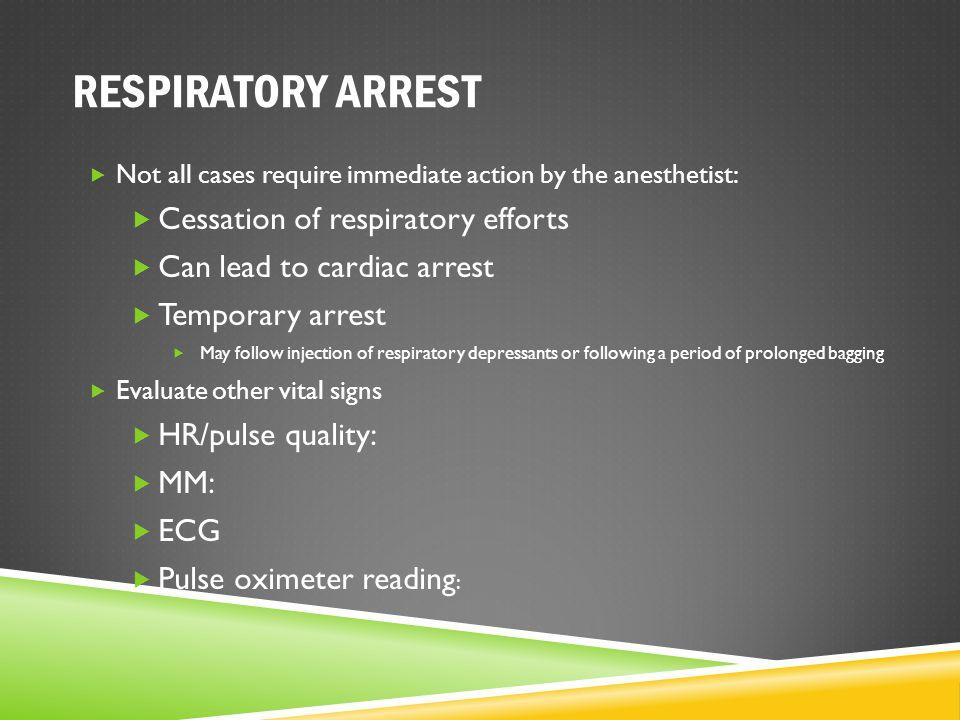 RESPIRATORY ARREST Cessation of respiratory efforts