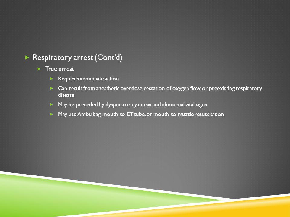 Respiratory arrest (Cont'd)