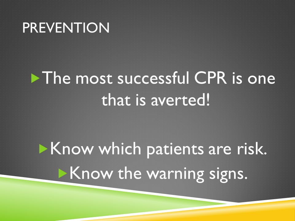 The most successful CPR is one that is averted!