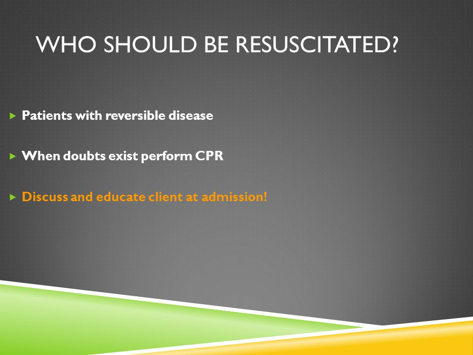 Who should be resuscitated