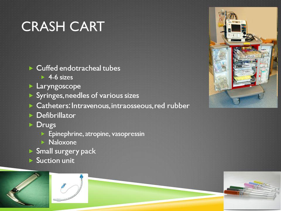 Crash Cart Cuffed endotracheal tubes Laryngoscope