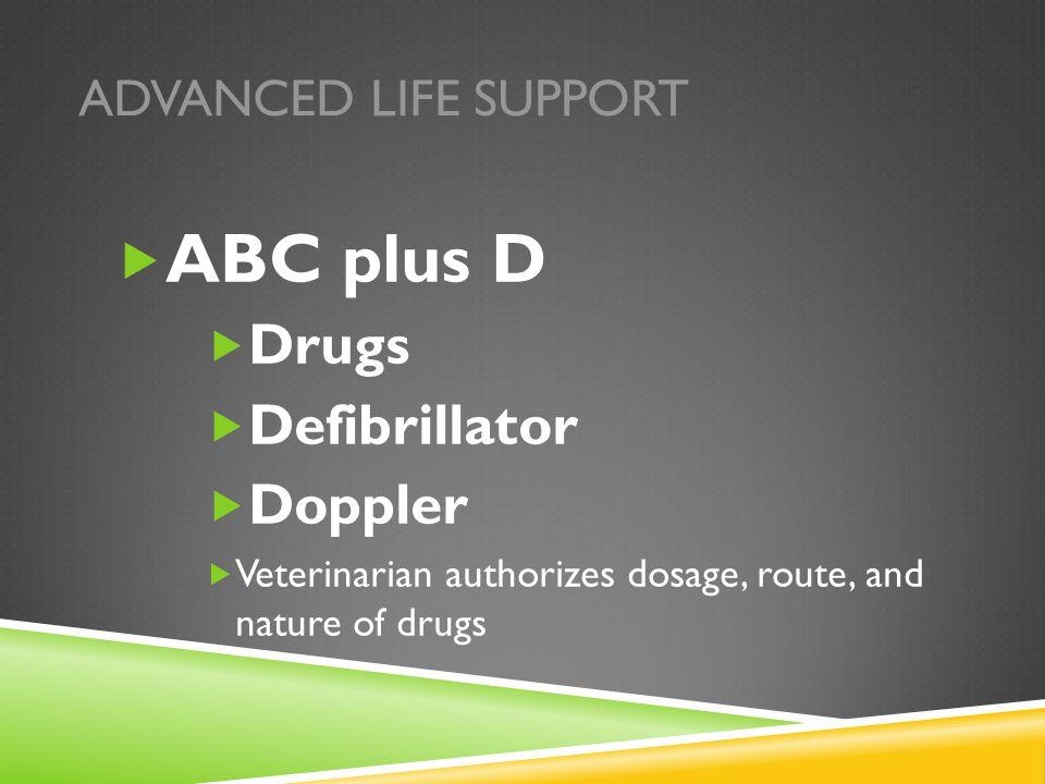 ABC plus D Drugs Defibrillator Doppler Advanced Life Support