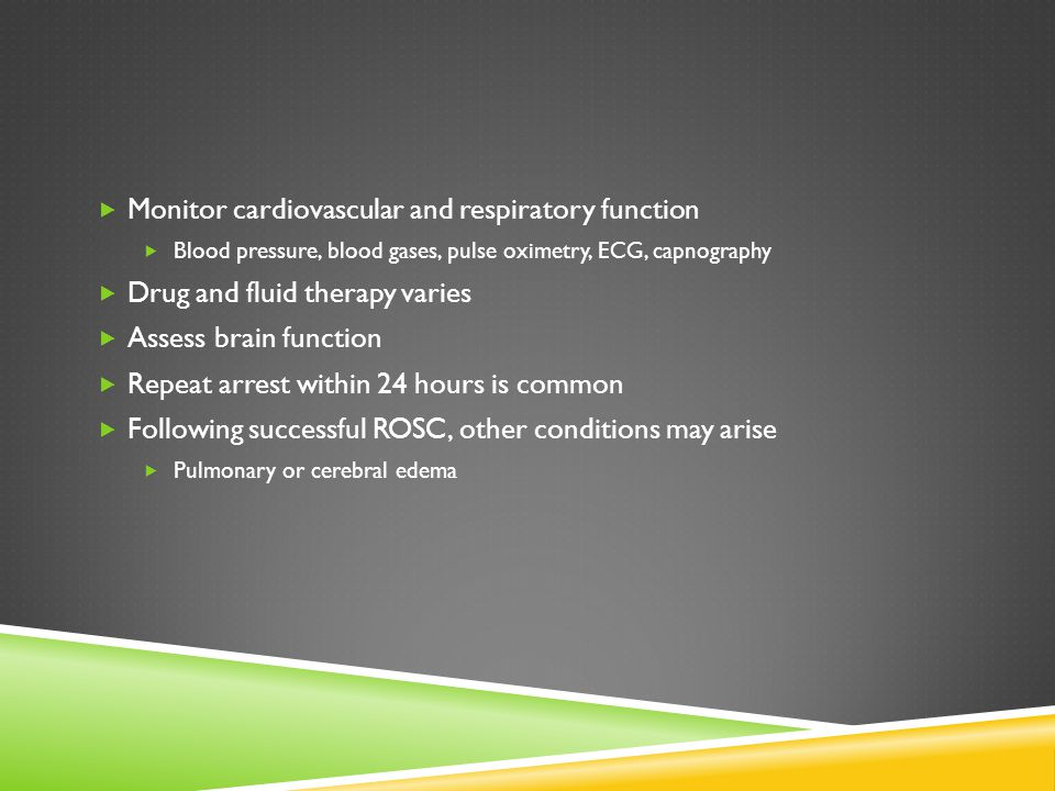 Monitor cardiovascular and respiratory function