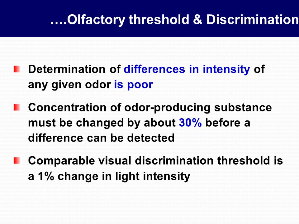 ….Olfactory threshold & Discrimination